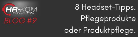 Headsets: Pflegeprodukte oder Produktpflege - Headsets Pflegeprodukte oder Produktpflege
