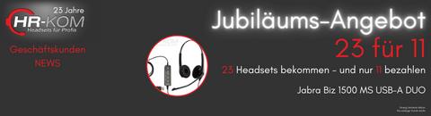 Geschäftskunden-Jubiläums-Angebot 23 Headsets für 11 Headsets - Jabra Biz 1500 MS USB-A DUO Headset - Geschäftskunden-Jubiläums-Angebot : 23 Headsets für 11 Headsets - Jabra Biz 1500 MS USB-A DUO Headset